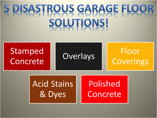 5 disastrous garage floor solutions